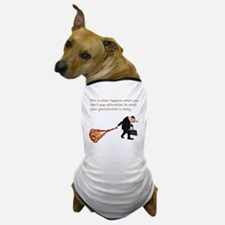 what_happens_when_you_dont Dog T-Shirt