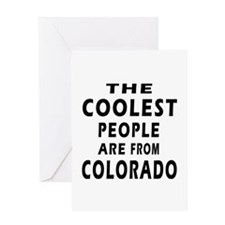 The Coolest People Are From Colorado Greeting Card