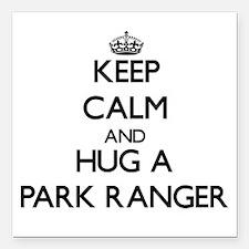 Keep Calm and Hug a Park Ranger Square Car Magnet