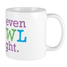 I can't even crawl straight. Mug