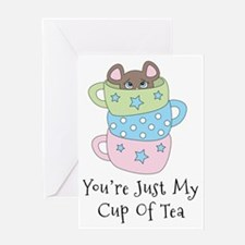 Youe Just My Cup Of Tea Greeting Cards