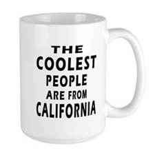 The Coolest People Are From California Mug