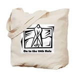 On to the 19th Hole Tote Bag