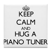 Keep Calm and Hug a Piano Tuner Tile Coaster