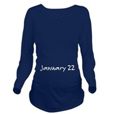 """""""January 22"""" printed on a Long Sleeve Maternity T-"""