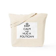 Keep Calm and Hug a Politician Tote Bag