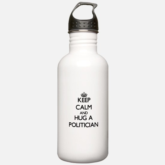 Keep Calm and Hug a Politician Water Bottle