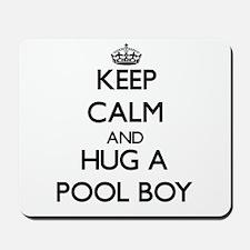 Keep Calm and Hug a Pool Boy Mousepad