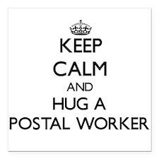 Keep Calm and Hug a Postal Worker Square Car Magne
