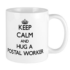 Keep Calm and Hug a Postal Worker Mugs