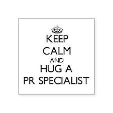 Keep Calm and Hug a Pr Specialist Sticker