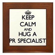 Keep Calm and Hug a Pr Specialist Framed Tile