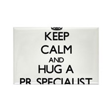 Keep Calm and Hug a Pr Specialist Magnets
