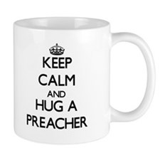 Keep Calm and Hug a Preacher Mugs