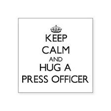Keep Calm and Hug a Press Officer Sticker