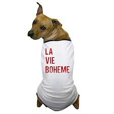 La Vie Boheme Dog T-Shirt