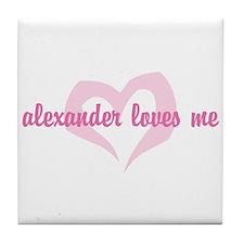 """""""Alexander Loves Me"""" Tile Coaster"""