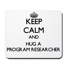 Keep Calm and Hug a Program Researcher Mousepad