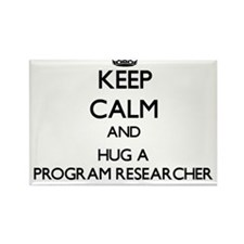 Keep Calm and Hug a Program Researcher Magnets