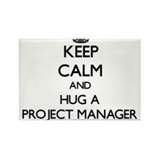Keep Calm and Hug a Project Manager Magnets