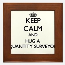 Keep Calm and Hug a Quantity Surveyor Framed Tile