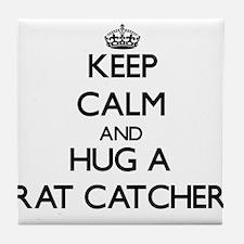 Keep Calm and Hug a Rat Catcher Tile Coaster