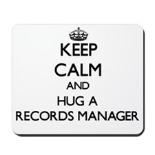 Keep Calm and Hug a Records Manager Mousepad