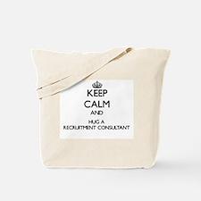 Keep Calm and Hug a Recruitment Consultant Tote Ba