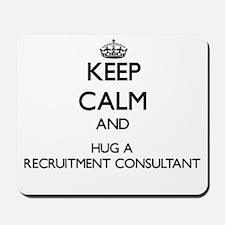 Keep Calm and Hug a Recruitment Consultant Mousepa