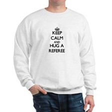 Keep Calm and Hug a Referee Sweater