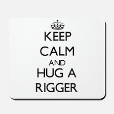 Keep Calm and Hug a Rigger Mousepad