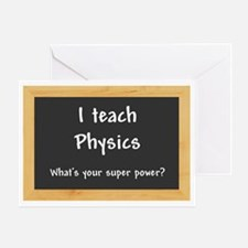 I teach Physics Greeting Card
