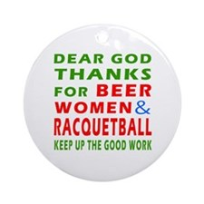 Beer Women and Racquetball Ornament (Round)