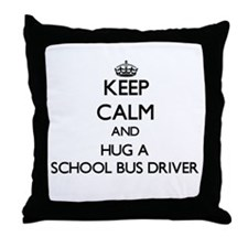 Keep Calm and Hug a School Bus Driver Throw Pillow