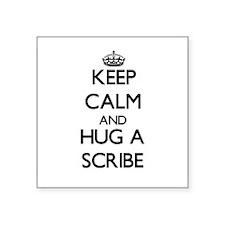 Keep Calm and Hug a Scribe Sticker