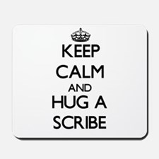 Keep Calm and Hug a Scribe Mousepad