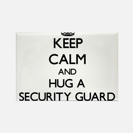 Keep Calm and Hug a Security Guard Magnets