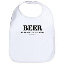 Beer, it's cheaper than gas / drinking humor Bib