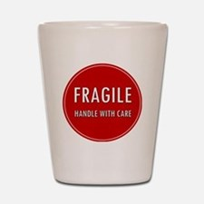 Fragile, Handle with care Shot Glass