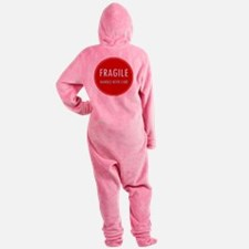 Fragile, Handle with care Footed Pajamas
