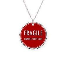 Fragile, Handle with care Necklace