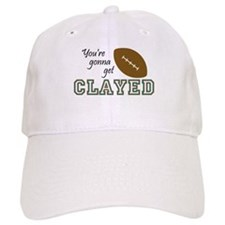You're Gonna Get Clayed! Baseball Cap