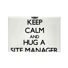 Keep Calm and Hug a Site Manager Magnets