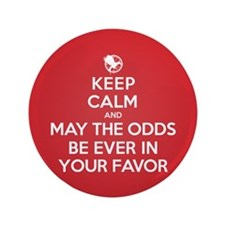 """Keep Calm May the Odds Be Ever In Your Favor 3.5"""""""
