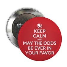 Keep Calm May the Odds Be Ever In Your Favor 2.25""