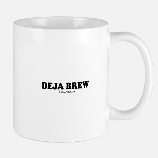 Deja Brew / drinking humor Mug