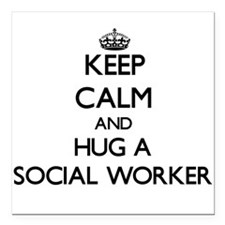 Keep Calm and Hug a Social Worker Square Car Magne
