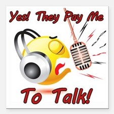 """I Get Paid - To Talk (6) Square Car Magnet 3"""" x 3"""""""