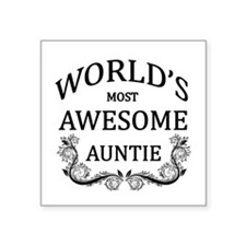 """World's Most Awesome Auntie Square Sticker 3"""" x 3"""""""