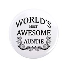"""World's Most Awesome Auntie 3.5"""" Button"""